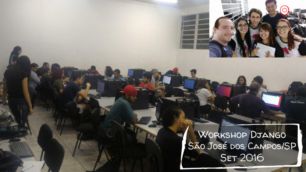 Workshop Django São José dos Campos/SP Set 2016