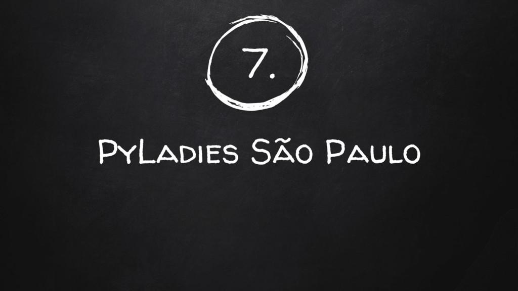 7. PyLadies São Paulo