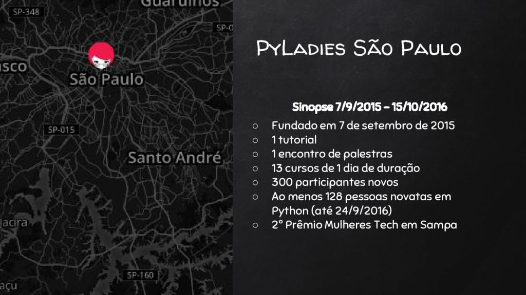 PyLadies São Paulo Sinopse 7/9/2015 - 15/10/201...