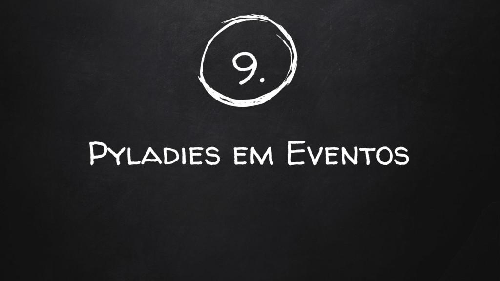 9. Pyladies em Eventos