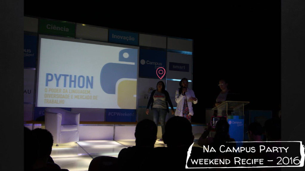 Na Campus Party weekend Recife - 2016