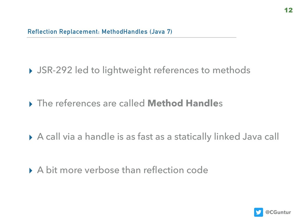 @CGuntur Reflection Replacement: MethodHandles ...