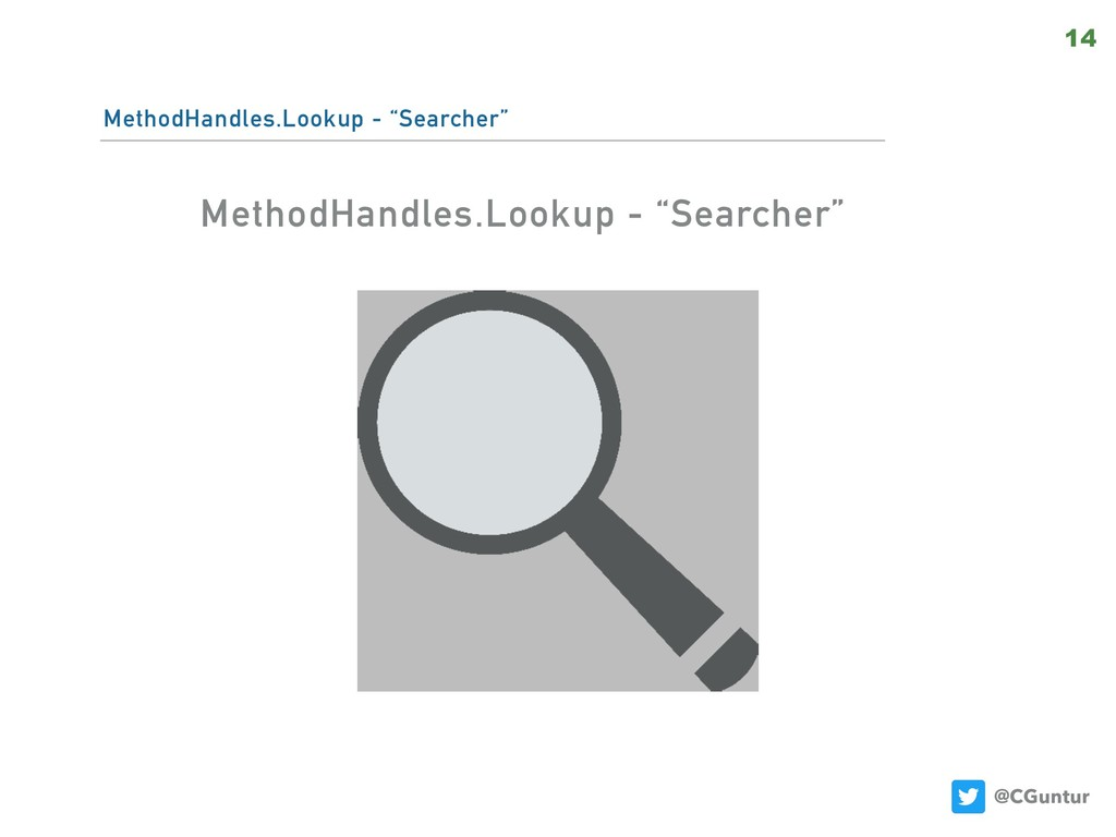 "@CGuntur MethodHandles.Lookup - ""Searcher"" 14 M..."