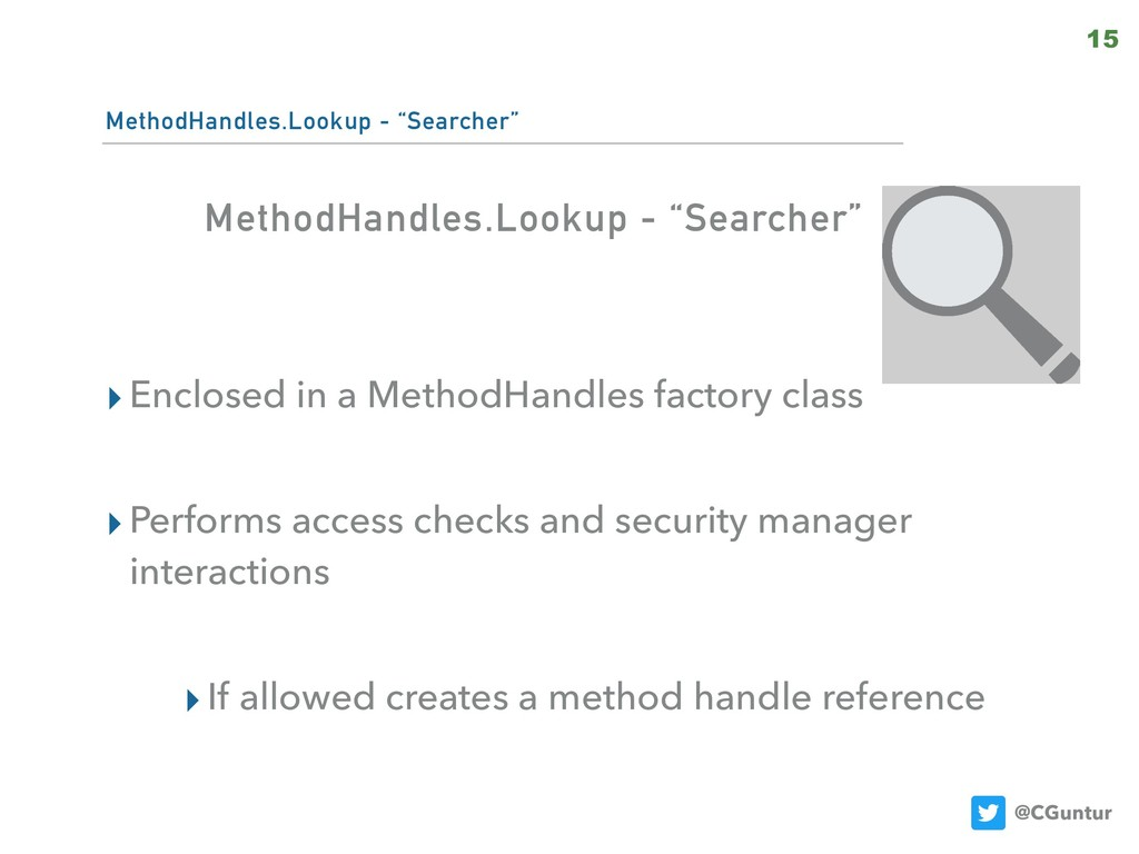 "@CGuntur MethodHandles.Lookup - ""Searcher"" ▸Enc..."