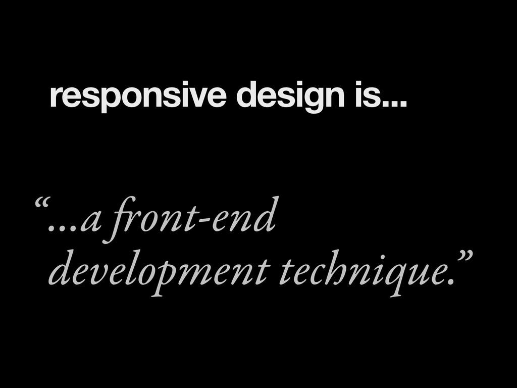"""...a front-end development technique."""" """" respon..."""