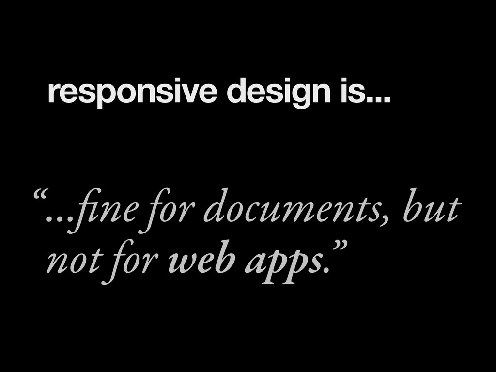 "...fine for documents, but not for web apps."" "" ..."
