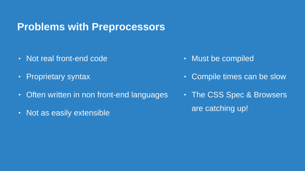 Problems with Preprocessors • Not real front-en...