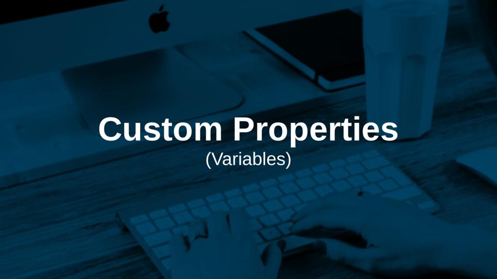 Custom Properties (Variables)