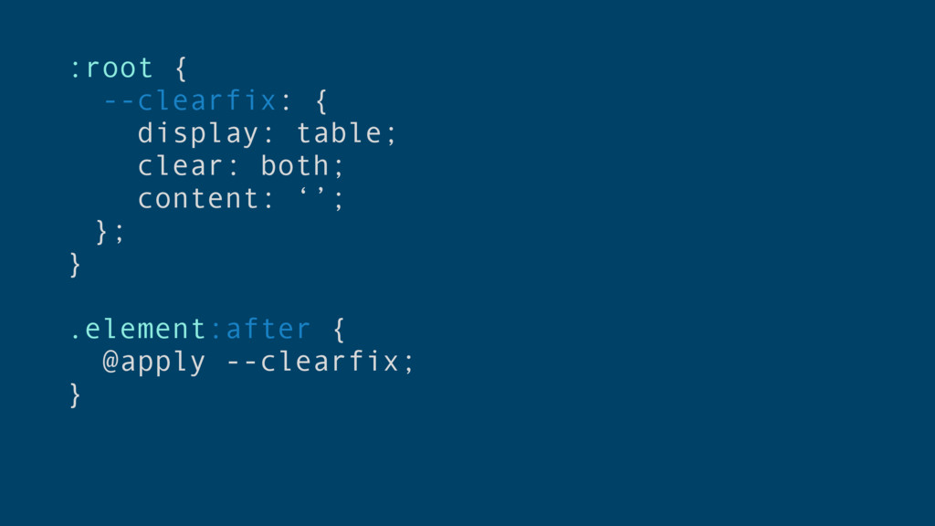 :root { --clearfix: { display: table; clear: bo...