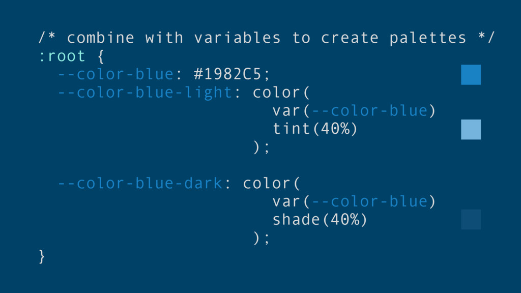 /* combine with variables to create palettes */...