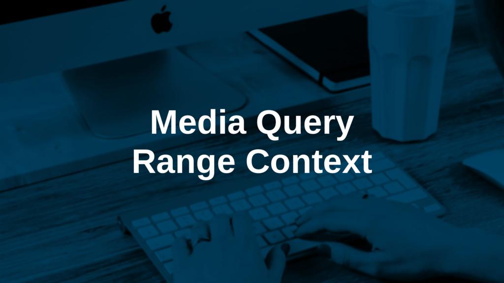 Media Query Range Context