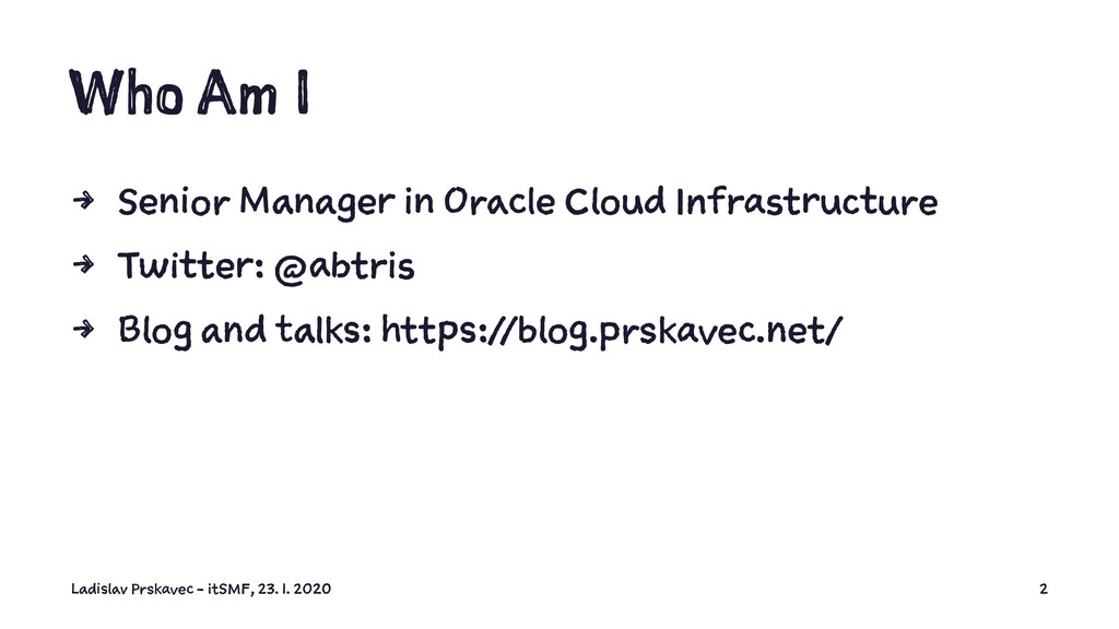 Who Am I 4 Senior Manager in Oracle Cloud Infra...
