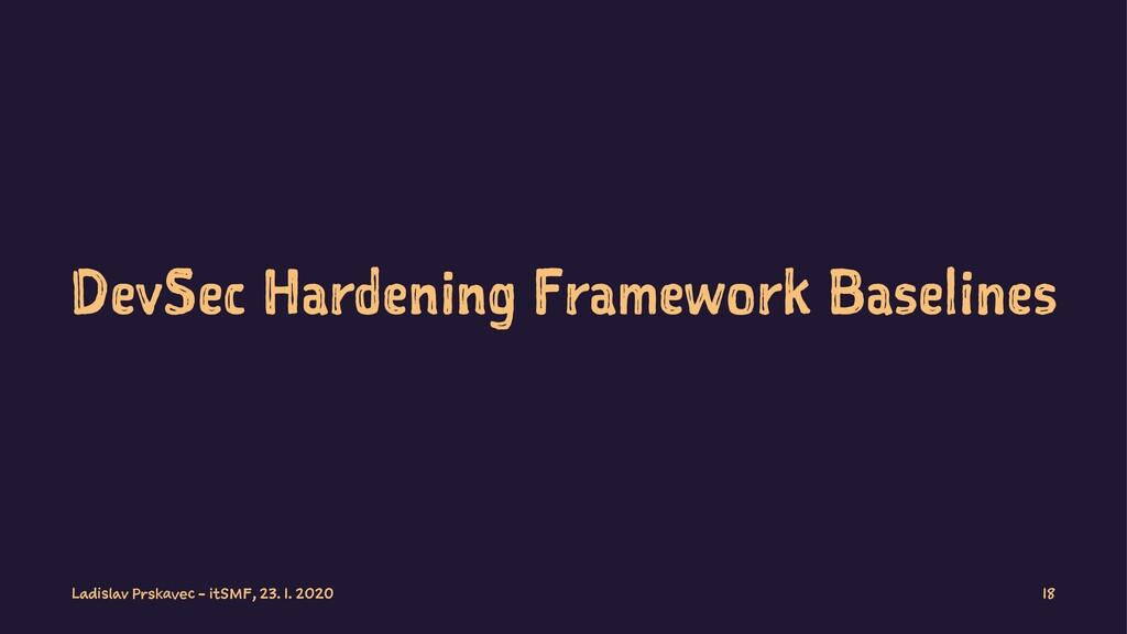 DevSec Hardening Framework Baselines Ladislav P...