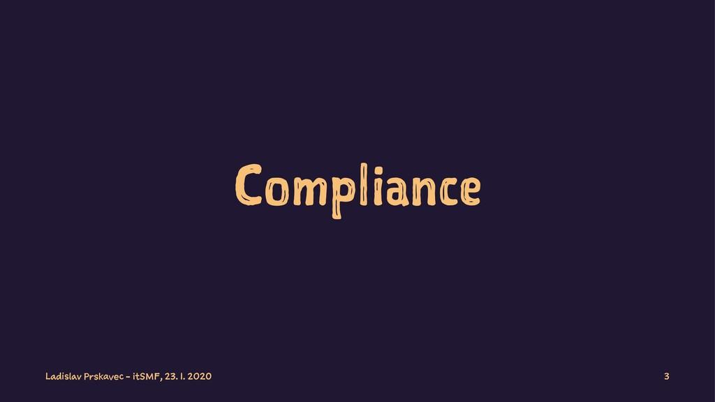 Compliance Ladislav Prskavec - itSMF, 23. 1. 20...