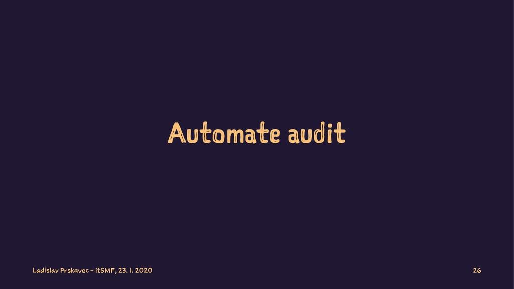 Automate audit Ladislav Prskavec - itSMF, 23. 1...