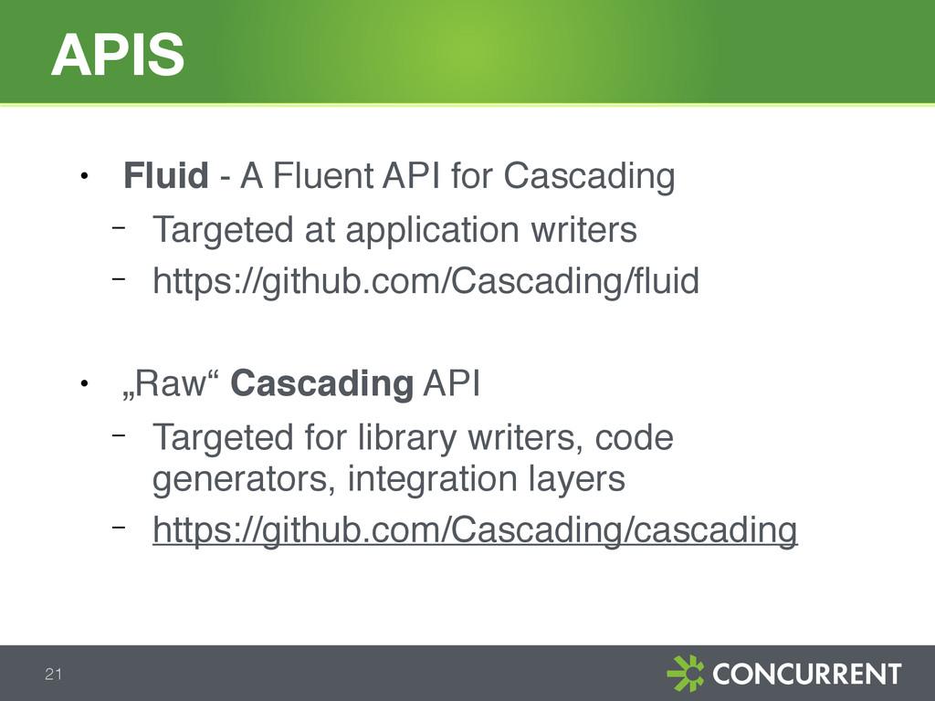 ● Fluid - A Fluent API for Cascading − Targeted...