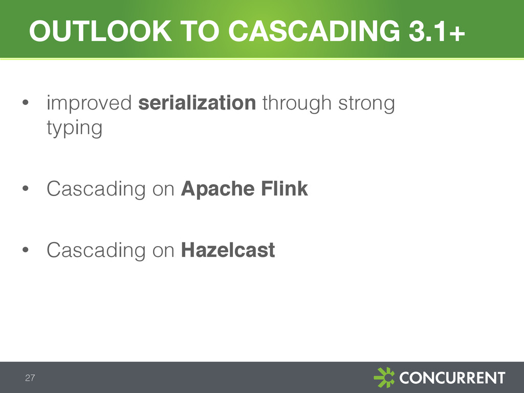 OUTLOOK TO CASCADING 3.1+ 27 • improved seriali...