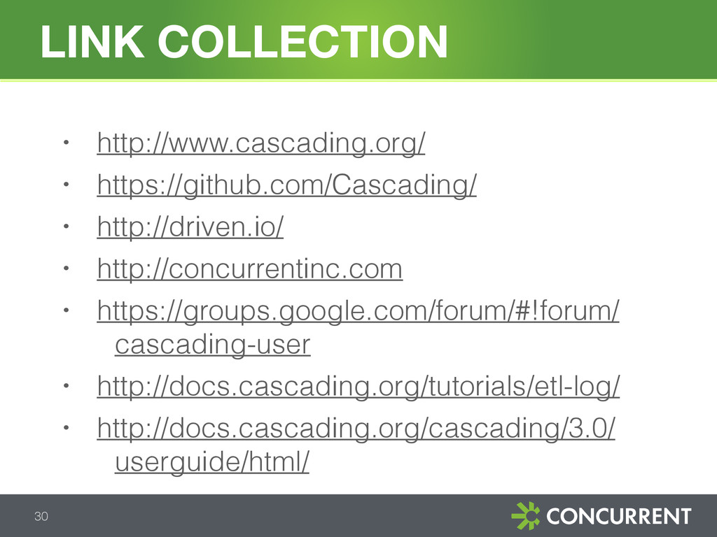 LINK COLLECTION 30 • http://www.cascading.org/ ...