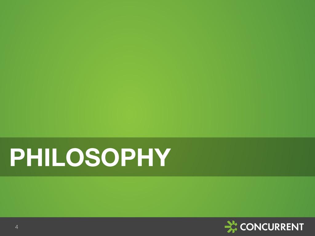 4 PHILOSOPHY