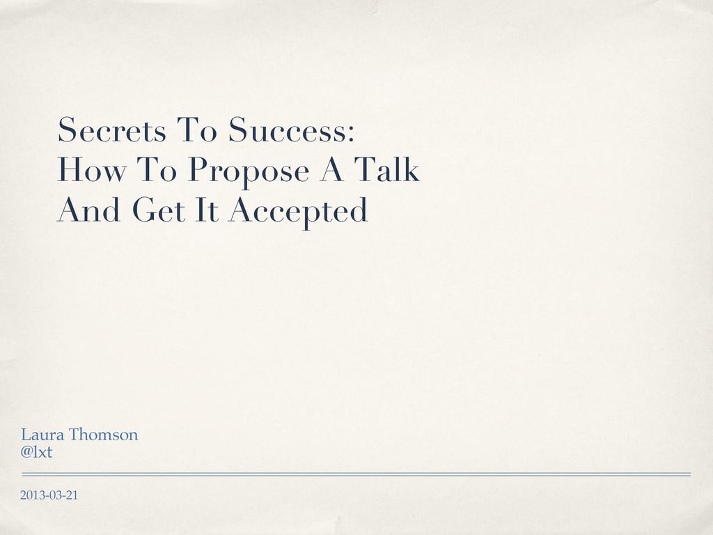 2013-03-21! Secrets To Success: