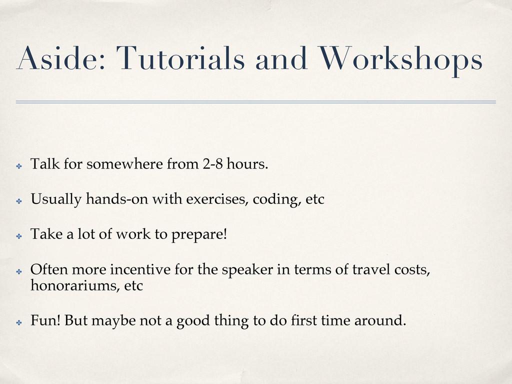Aside: Tutorials and Workshops