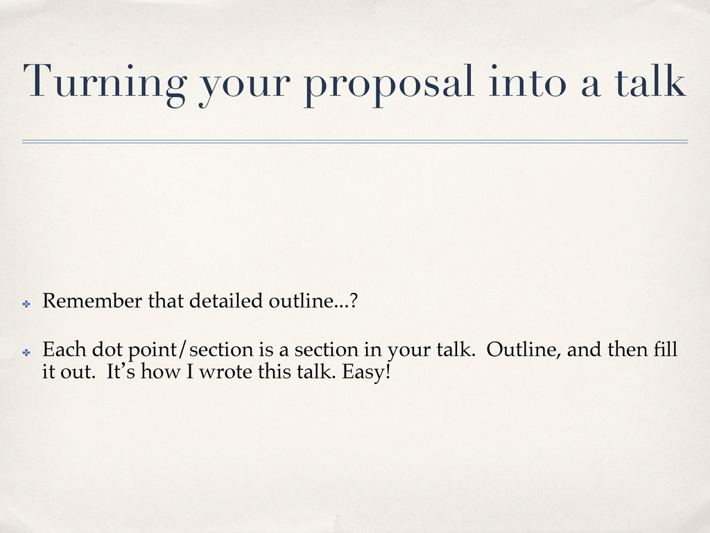 Turning your proposal into a talk