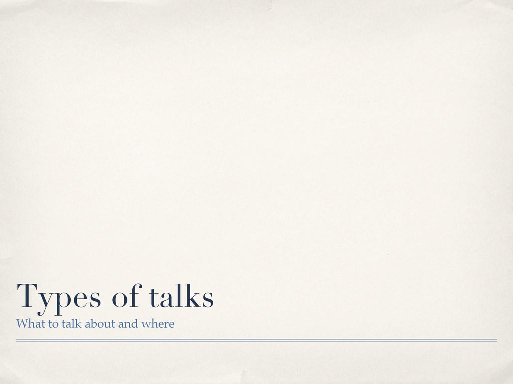 Types of talks