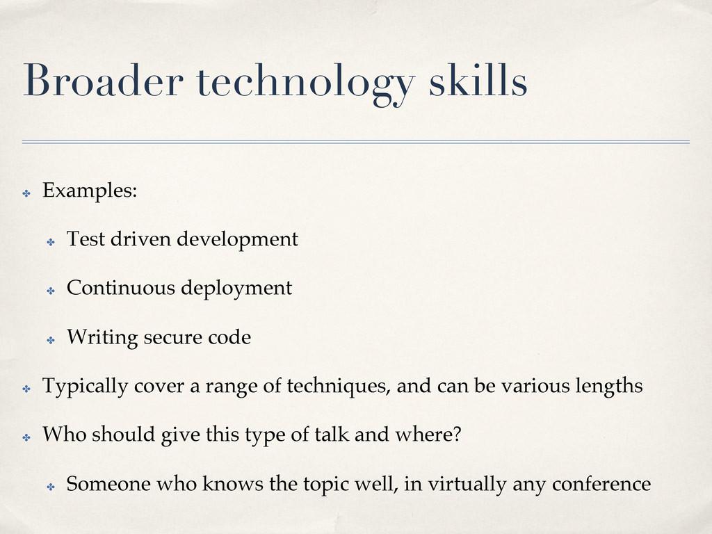 Broader technology skills