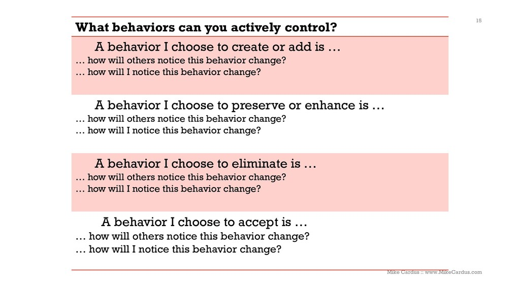 What behaviors can you actively control? A beha...