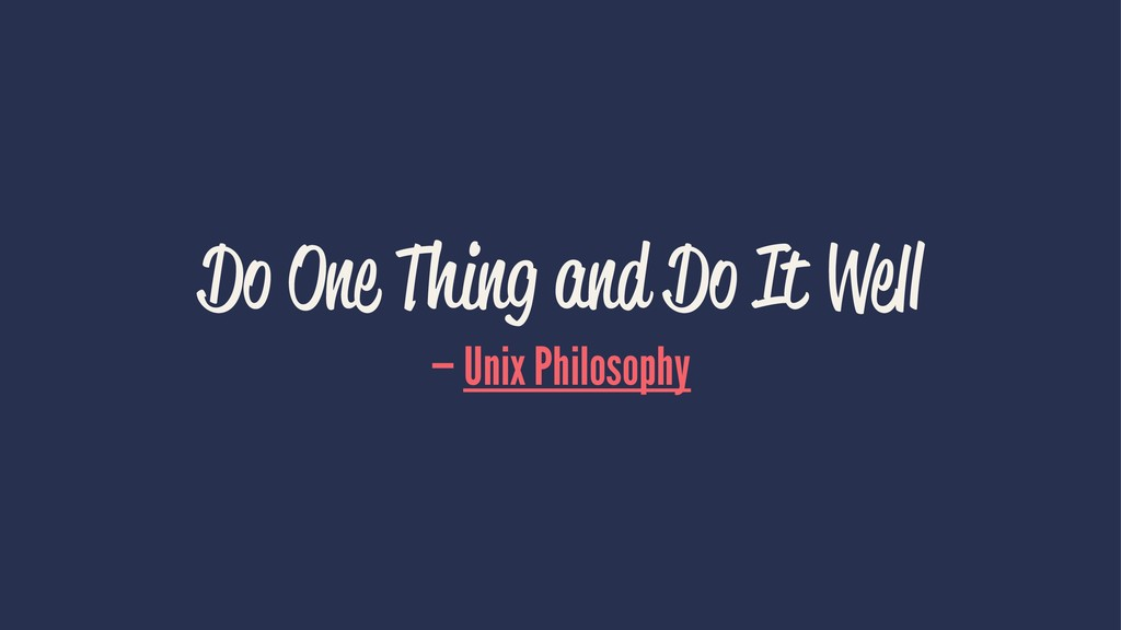Do One Thing and Do It Well — Unix Philosophy