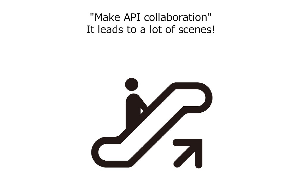 """""""Make API collaboration"""" It leads to a lot of s..."""