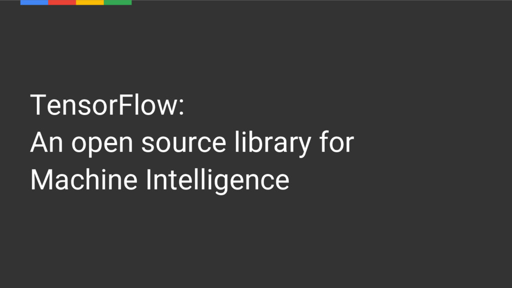 TensorFlow: An open source library for Machine ...