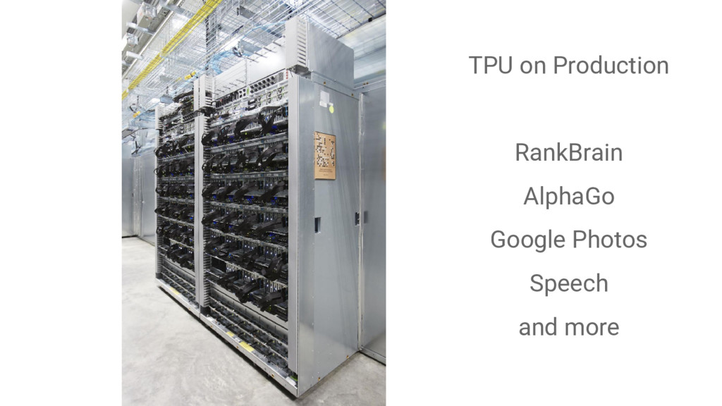 TPU on Production RankBrain AlphaGo Google Phot...