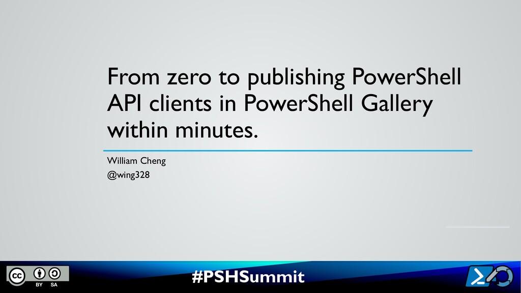 #PSHSummit From zero to publishing PowerShell A...