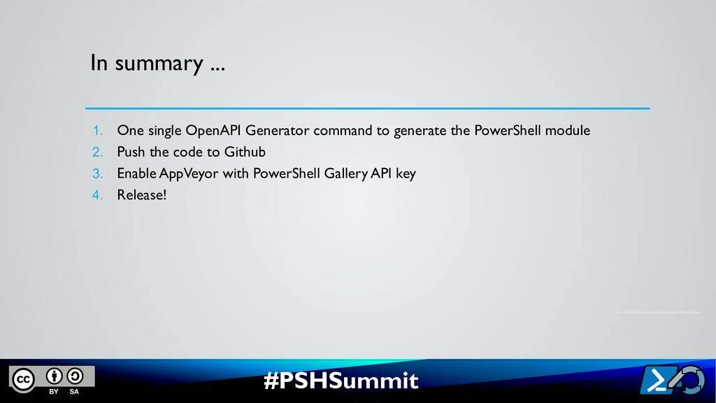 #PSHSummit In summary ... 1. One single OpenAPI...