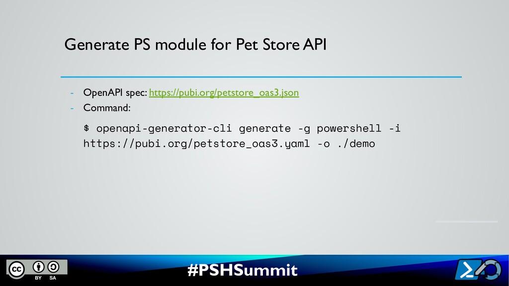 #PSHSummit Generate PS module for Pet Store API...