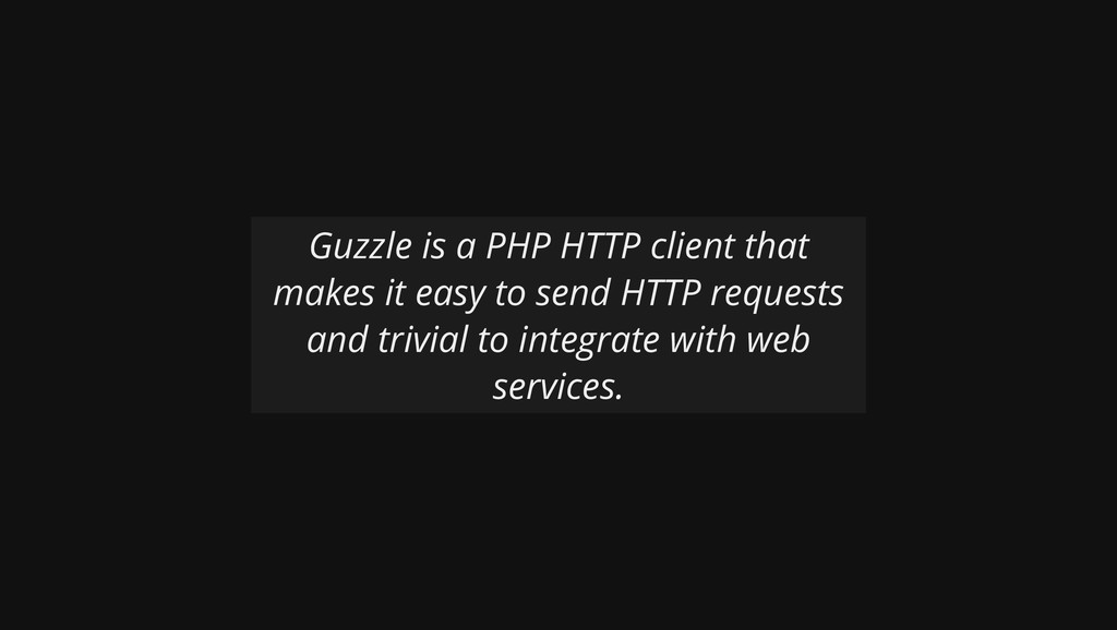 Guzzle is a PHP HTTP client that makes it easy ...