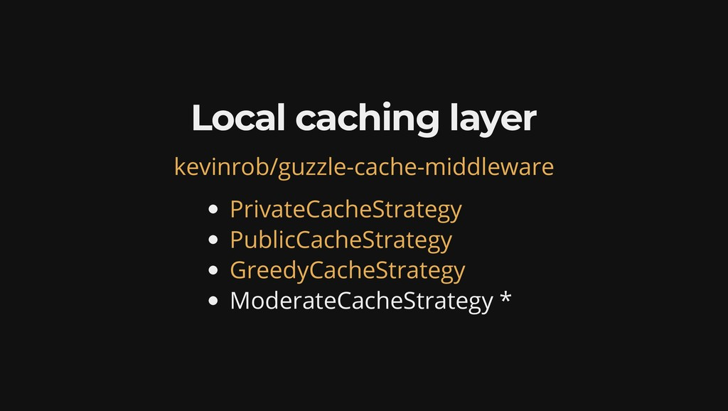 Local caching layer ModerateCacheStrategy * kev...