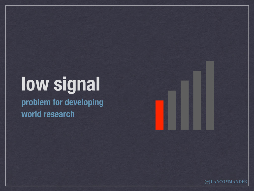 low signal problem for developing world researc...