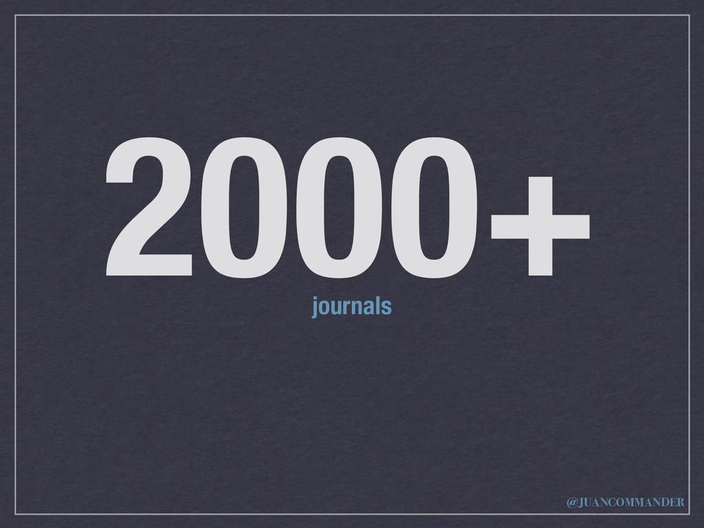 2000+ journals @JUANCOMMANDER