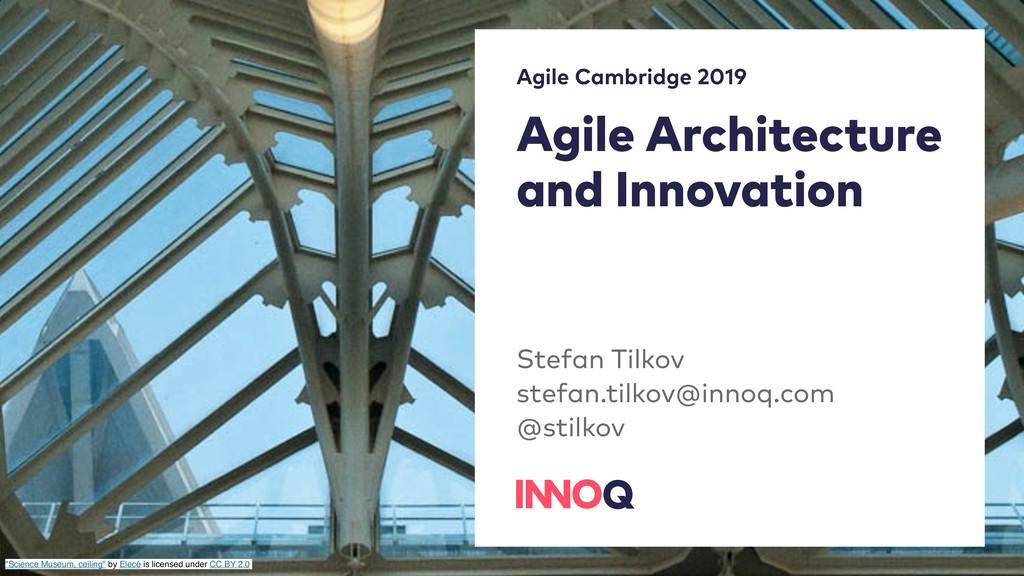 Agile Architecture and Innovation Stefan Tilkov...