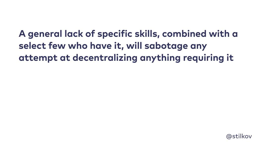 @stilkov A general lack of specific skills, com...