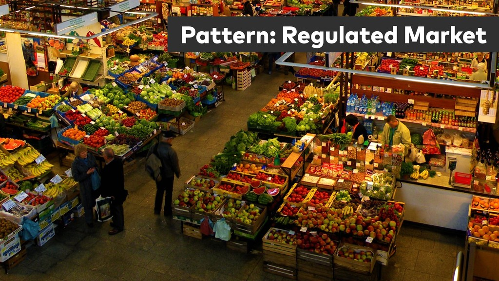 Pattern: Regulated Market