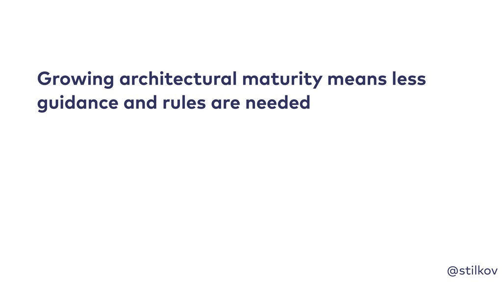 @stilkov Growing architectural maturity means l...