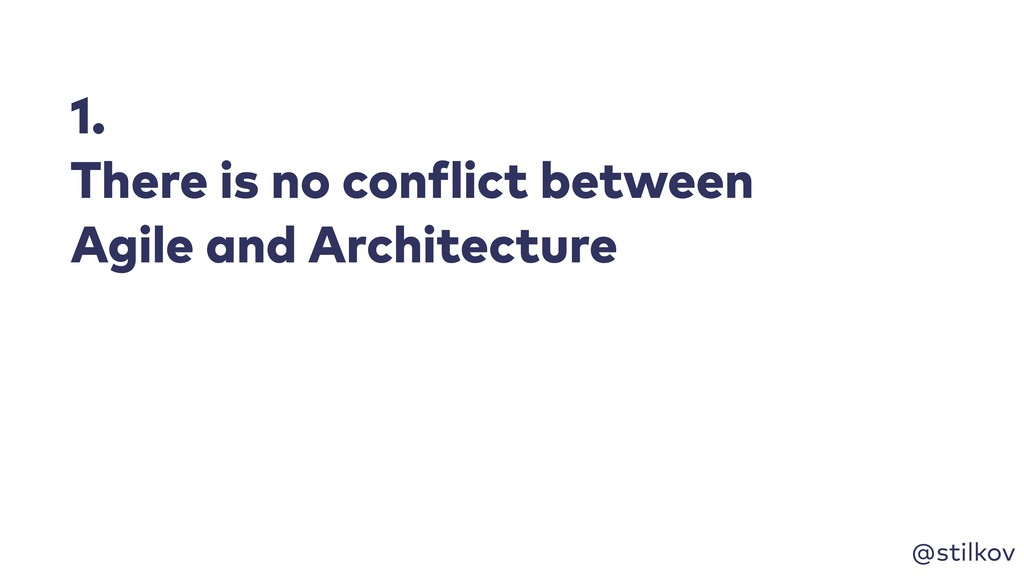 @stilkov 1. There is no conflict between Agile ...