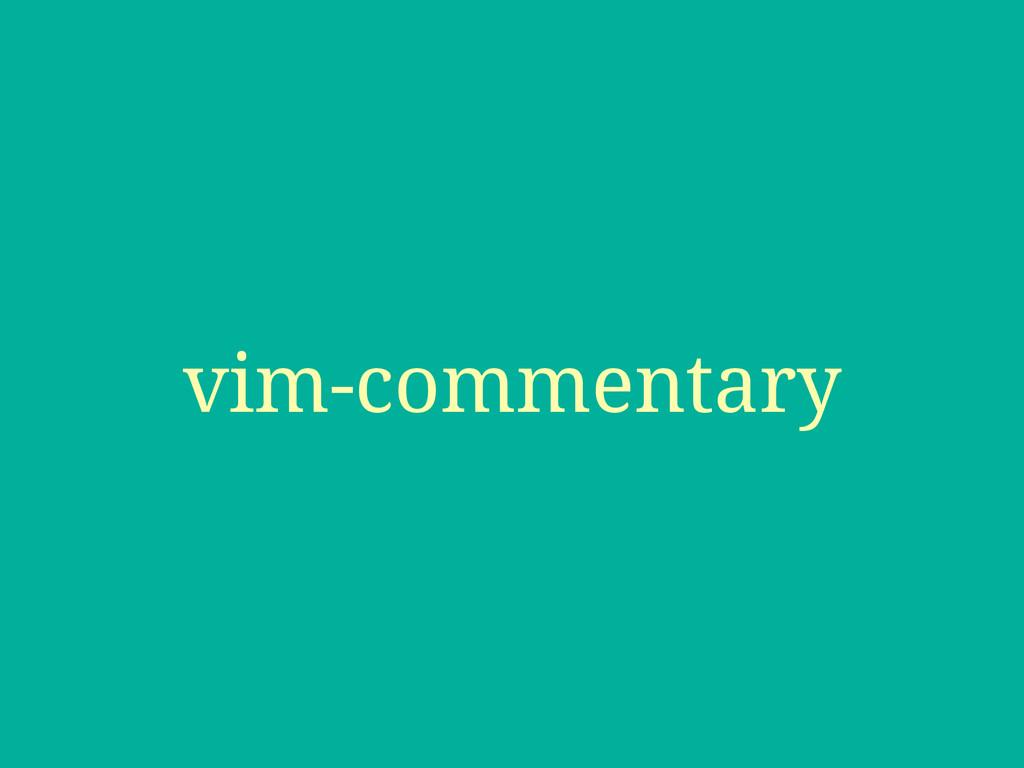 vim-commentary