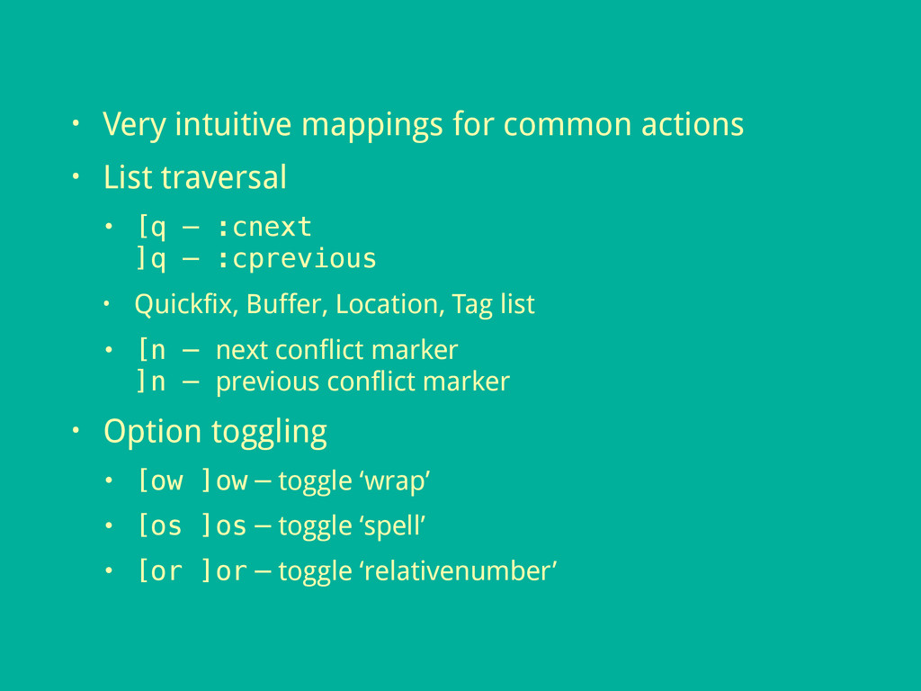 • Very intuitive mappings for common actions • ...