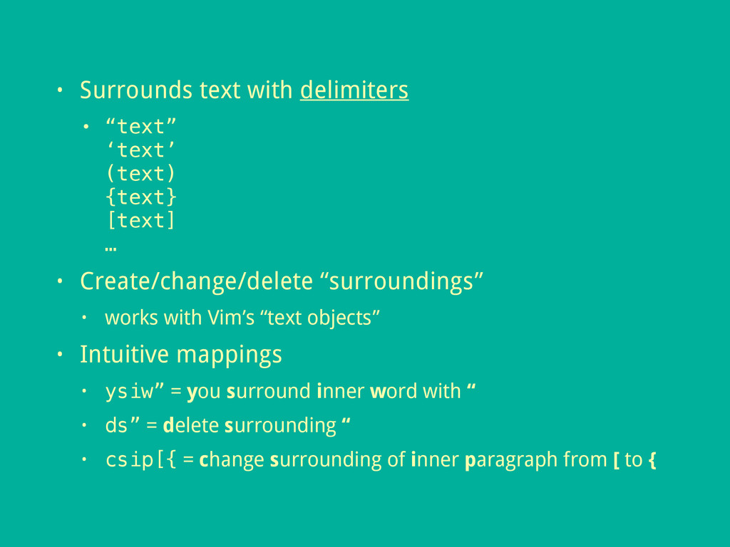 """• Surrounds text with delimiters • """"text"""" 'tex..."""