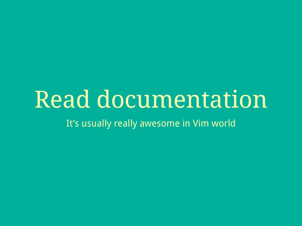 Read documentation It's usually really awesome ...