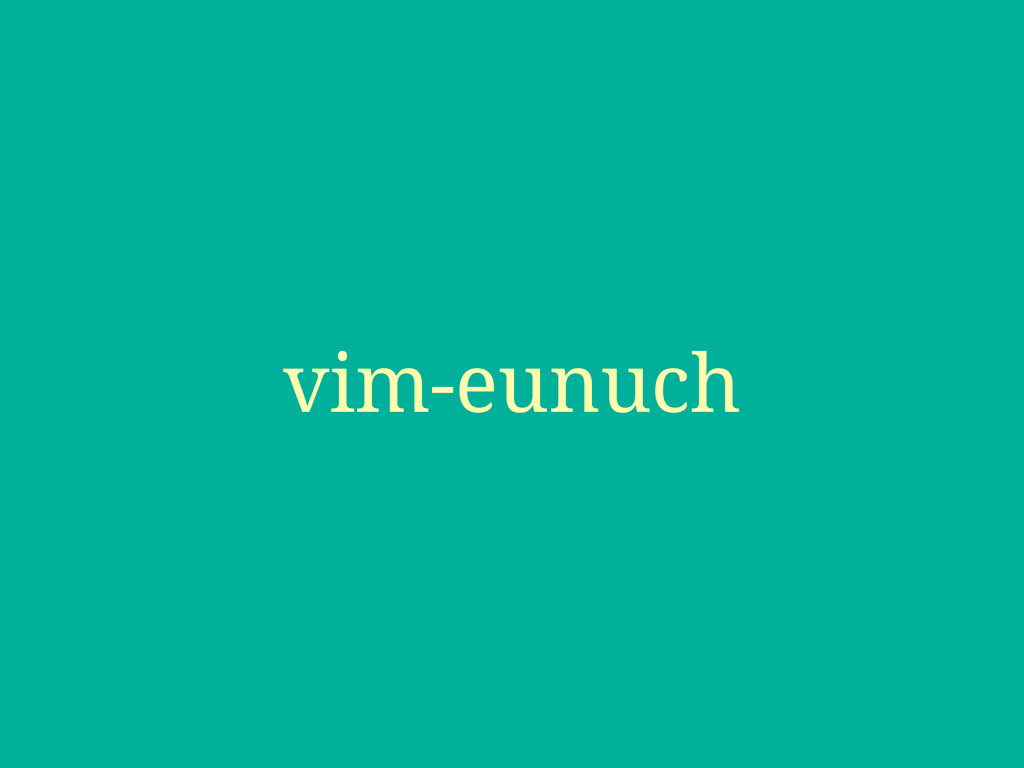 vim-eunuch